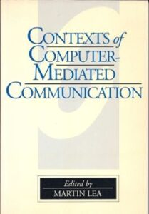 Edited book: Contexts of Computer-Mediated Communication – Martin Lea