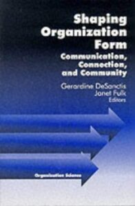 Constructing the networked organization: Content and context in the development of electronic communications.